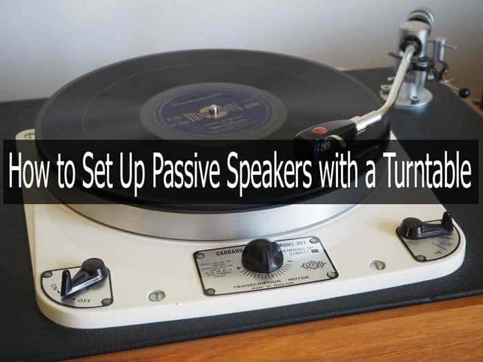 Set Up Passive Speakers with a Turntable