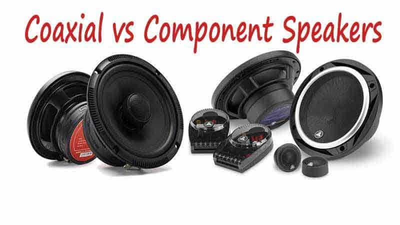 Coaxial Vs Component Speakers Which One To Choose