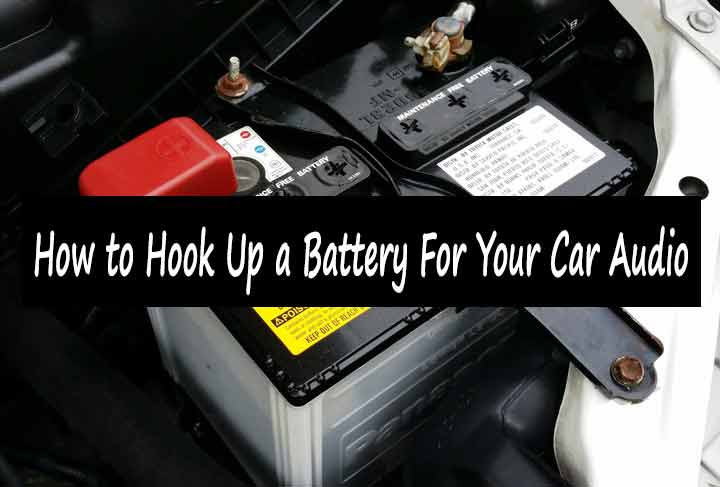 How to Hook Up a Battery For Your Car Audio