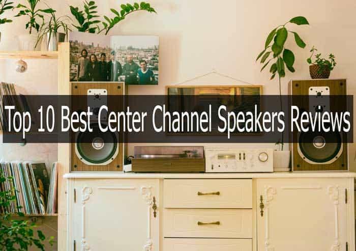Top 8 Best Center Channel Speaker Reviews In 8