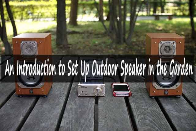 Set Up Outdoor Speaker