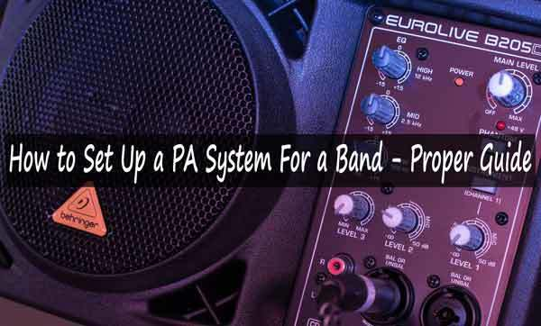 how to set up a pa system for a band proper guide speaker champion