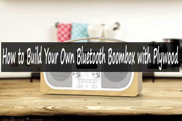 Build Your Own Bluetooth Boombox