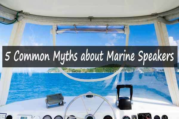 Common Myths about Marine Speakers
