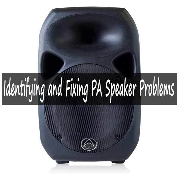 Identifying and Fixing PA Speaker Problems