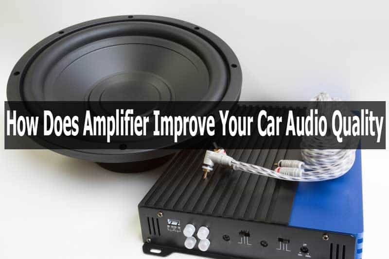 How Amplifier Improve Car Audio Quality