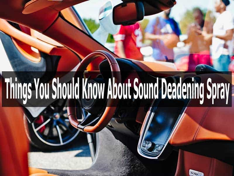 Things Should Know Sound Deadening Spray