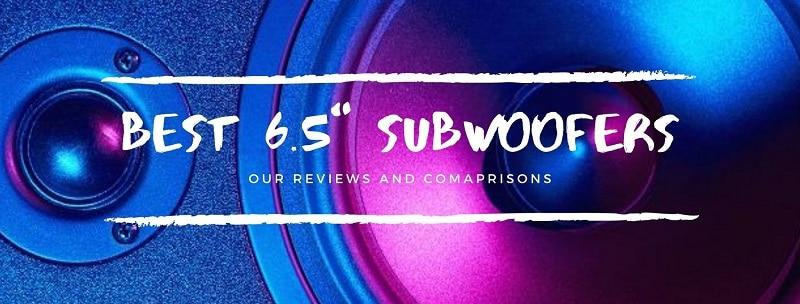 best 6.5 subwoofer
